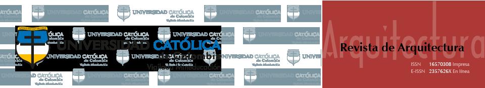 Revista de Arquitectura - Universidad Católica de Colombia